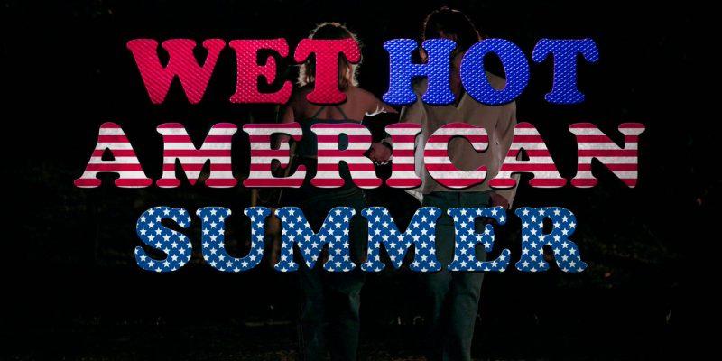 'Wet Hot American Summer' Captures